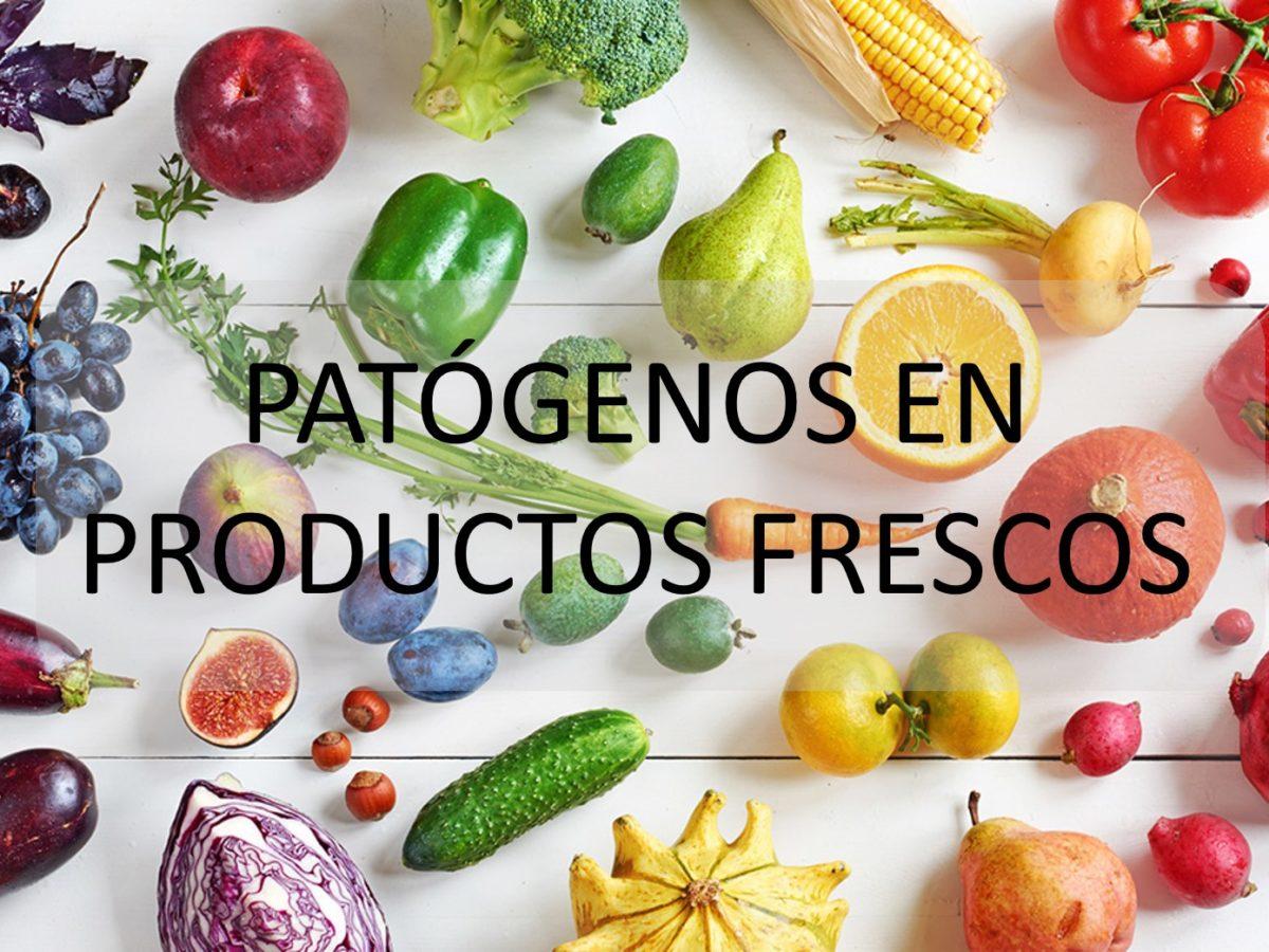 PATÓGENOS EN PRODUCTOS FRESCOS