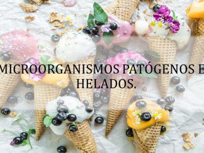 MICROORGANISMOS PATÓGENOS EN HELADOS.