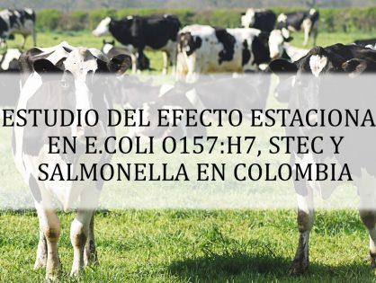 ESTUDIO DEL EFECTO ESTACIONAL EN E.COLI O157:H7, STEC NO O157 Y SALMONELLA EN COLOMBIA